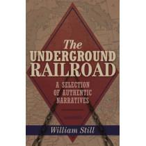 The Underground Railroad by William Still, 9781784287139