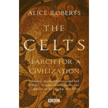 The Celts by Dr. Alice Roberts, 9781784293352