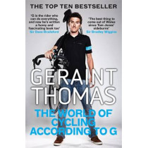 The World of Cycling According to G by Geraint Thomas, 9781784296407