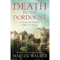 Death in the Dordogne: The Dordogne Mysteries 1 by Martin Walker, 9781784299408