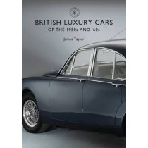 British Luxury Cars of the 1950s and '60s by James Taylor, 9781784420642
