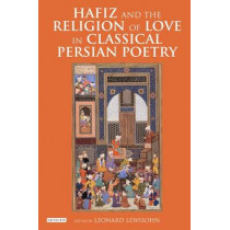 Hafiz and the Religion of Love in Classical Persian Poetry by Leonard Lewisohn, 9781784532123