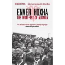 Enver Hoxha: The Iron Fist of Albania by Majlinda Nishku, 9781784539702