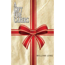 A Gift for Carers by William Long, 9781784552305