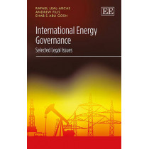 International Energy Governance: Selected Legal Issues by Rafael Leal-Arcas, 9781784711498