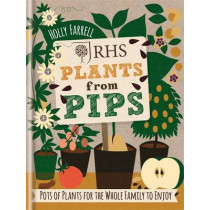 RHS Plants from Pips: Pots of plants for the whole family to enjoy by Holly Farrell, 9781784720445