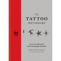 The Tattoo Dictionary by Trent Aitken-Smith, 9781784721770