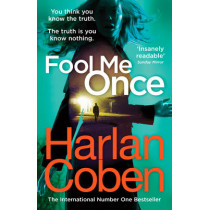 Fool Me Once: from the #1 bestselling creator of the hit Netflix series The Stranger by Harlan Coben, 9781784751111