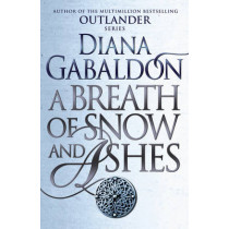 A Breath Of Snow And Ashes: (Outlander 6) by Diana Gabaldon, 9781784751326