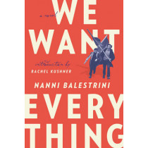 We Want Everything: A Novel by Nanni Balestrini, 9781784783686