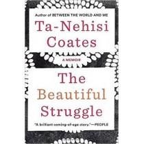 The Beautiful Struggle: A Memoir by Ta-Nehisi Coates, 9781784785345