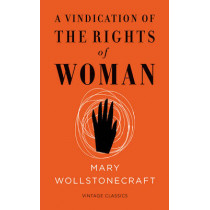 A Vindication of the Rights of Woman (Vintage Feminism Short Edition) by Mary Wollstonecraft, 9781784870393