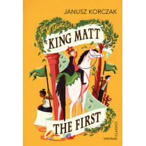 King Matt The First by Janusz Korczak, 9781784870539