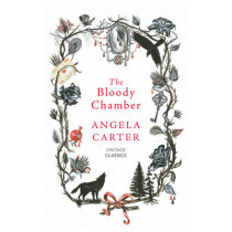 The Bloody Chamber and Other Stories by Angela Carter, 9781784871437