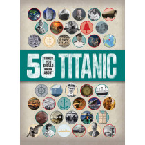 50 Things You Should Know About Titanic by Sean Callery, 9781784935641