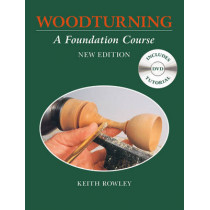 Woodturning: A Foundation Course (with DVD) by Keith Rowley, 9781784940638
