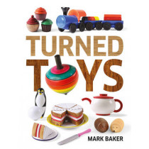 Turned Toys by Mark Baker, 9781784940652