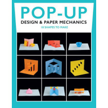 Pop-Up Design and Paper Mechanics: 18 Shapes to Make by Duncan Birmingham, 9781784941659