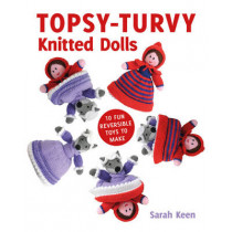Topsy-Turvy Knitted Dolls: 10 Fun Reversible Toys to Make by Sarah Keen, 9781784942175