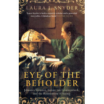Eye Of The Beholder by Laura J. Snyder, 9781784970253