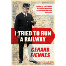 I Tried to Run a Railway by Gerard Fiennes, 9781784977368