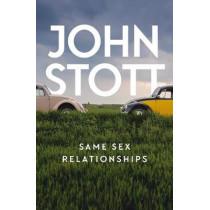 Same Sex Relationships: Classic wisdom from John Stott by John Stott, 9781784982652