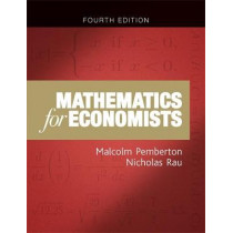 Mathematics for Economists: An Introductory Textbook (New Edition) by Malcolm Pemberton, 9781784991487