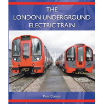 The London Underground Electric Train by Piers Connor, 9781785000133