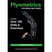 Plyometrics for Speed and Power: Includes over 100 Drills and Exercises by Glen Thurgood, 9781785000416