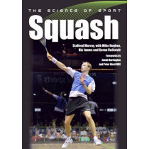 The Science of Sport: Squash by Stafford Murray, 9781785001796