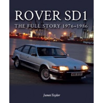 Rover SD1: The Full Story 1976-1986 by James Taylor, 9781785001918