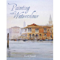 Painting with Watercolour by David Howell, 9781785002304