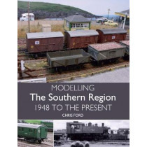 Modelling the Southern Region: 1948 to the Present by Chris C. Ford, 9781785003004