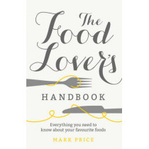 The Food Lover's Handbook by Mark Price, 9781785031984
