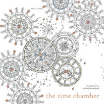 The Time Chamber: A magical story and colouring book by Daria Song, 9781785032103