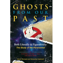 Ghosts from Our Past: Both Literally and Figuratively: The Study of the Paranormal by Erin Gilbert, 9781785034169