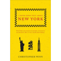 I Never Knew That About New York by Christopher Winn, 9781785034688
