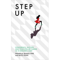 Step Up: Confidence, success and your stellar career in 10 minutes a day by Phanella Mayall Fine, 9781785040528