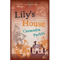 Lily's House by Cassandra Parkin, 9781785079344