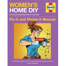 Women's Home DIY Manual: A multi-tasker's guide to home DIY including decorating, plumbing and electrics by Kerrie Hanafin, 9781785210853
