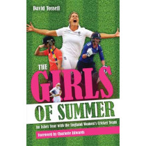 Girls of Summer: An Ashes Year with the England Women's Cricket Team, 9781785311352