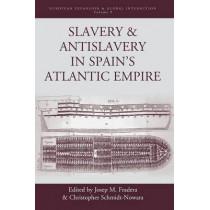 Slavery and Antislavery in Spain's Atlantic Empire by Josep M. Fradera, 9781785330261