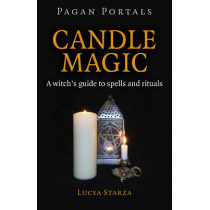 Candle Magic: A Witch's Guide to Spells and Rituals by Lucya Starza, 9781785350436