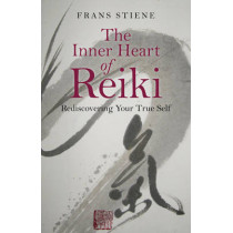 The Inner Heart of Reiki: Rediscovering Your True Self by Frans Stiene, 9781785350559