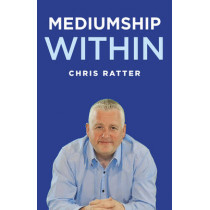 Mediumship Within by Chris Ratter, 9781785353345