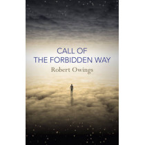 Call of the Forbidden Way by Robert Owings, 9781785353666