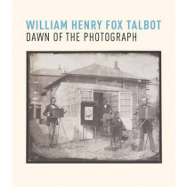 William Henry Fox Talbot: Dawn of the Photograph by Russell Roberts, 9781785510533