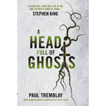 A Head Full of Ghosts by Paul Tremblay, 9781785653674