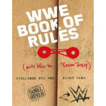 WWE Book Of Rules (And How To Make Them) by WWE, 9781785657009