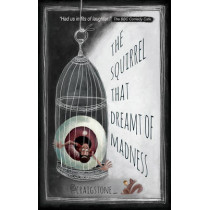 The Squirrel that Dreamt of Madness by Craig Stone, 9781785890666